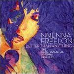 Nnenna Freelon, Better Than Anything: The Quintessential Nnenna Freelon
