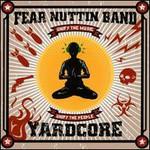 Fear Nuttin Band, Yardcore