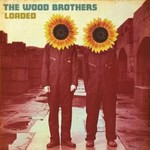 The Wood Brothers, Loaded