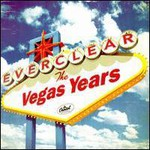 Everclear, The Vegas Years