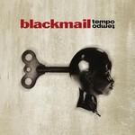 blackmail, Tempo Tempo