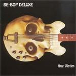 Be Bop Deluxe, Axe Victim