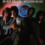 Be Bop Deluxe, Modern Music