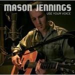Mason Jennings, Use Your Voice mp3