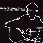 Mason Jennings, Birds Flying Away mp3