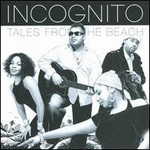 Incognito, Tales From The Beach