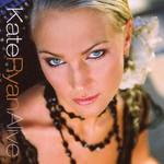 Kate Ryan, Alive