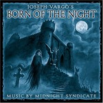 Midnight Syndicate, Born of the Night