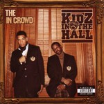 Kidz in the Hall, The In Crowd