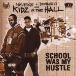 Kidz in the Hall, School Was My Hustle