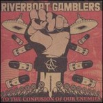 The Riverboat Gamblers, To the Confusion of Our Enemies