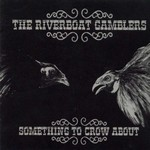 The Riverboat Gamblers, Something to Crow About