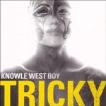 Tricky, Knowle West Boy