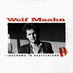 Wolf Maahn, Irgendwo in Deutschland