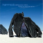 Hammock, Raising Your Voice... Trying to Stop an Echo