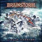 Brainstorm, Liquid Monster