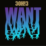 3OH!3, Want