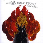 The Watson Twins, Fire Songs