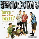 Me First and the Gimme Gimmes, Have Another Ball!