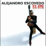 Alejandro Escovedo, Real Animal