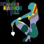 Danger Radio, Used and Abused