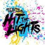Hit the Lights, Skip School, Start Fights