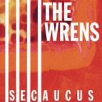 The Wrens, Secaucus