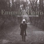 Emmylou Harris, All I Intended to Be