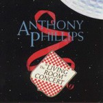 Anthony Phillips, The 'Living Room' Concert