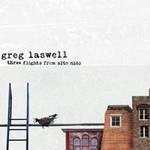 Greg Laswell, Three Flights From Alto Nido