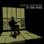 Mason Jennings, In the Ever mp3