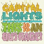Capital Lights, This Is an Outrage!