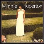 Minnie Riperton, Come to My Garden