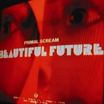 Primal Scream, Beautiful Future