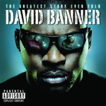 David Banner, The Greatest Story Ever Told