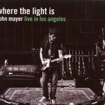 John Mayer, Where the Light Is: John Mayer Live in Los Angeles