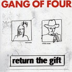 Gang of Four, Return the Gift