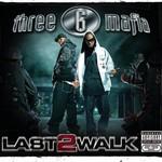 Three 6 Mafia, Last 2 Walk