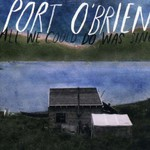 Port O'Brien, All We Could Do Was Sing