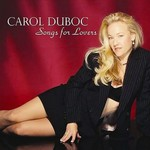 Carol Duboc, Songs for Lovers