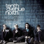 Tenth Avenue North, Over and Underneath