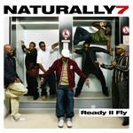 Naturally 7, Ready II Fly