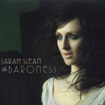 Sarah Slean, The Baroness