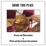 Mirah and Spectratone International, Share This Place: Stories and Observations