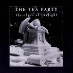 The Tea Party, The Edges of Twilight