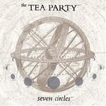 The Tea Party, Seven Circles