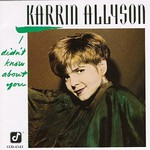 Karrin Allyson, I Didn't Know About You