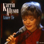 Karrin Allyson, Azure-Te