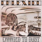 Calexico, Carried to Dust