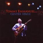 Tommy Emmanuel, Center Stage